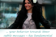 your-behavior-towards-inner-subtle-messages--has-fundamental-influence-on-your-lifestyle