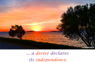 a-desire-declares-its-independence--upon-fulfillment
